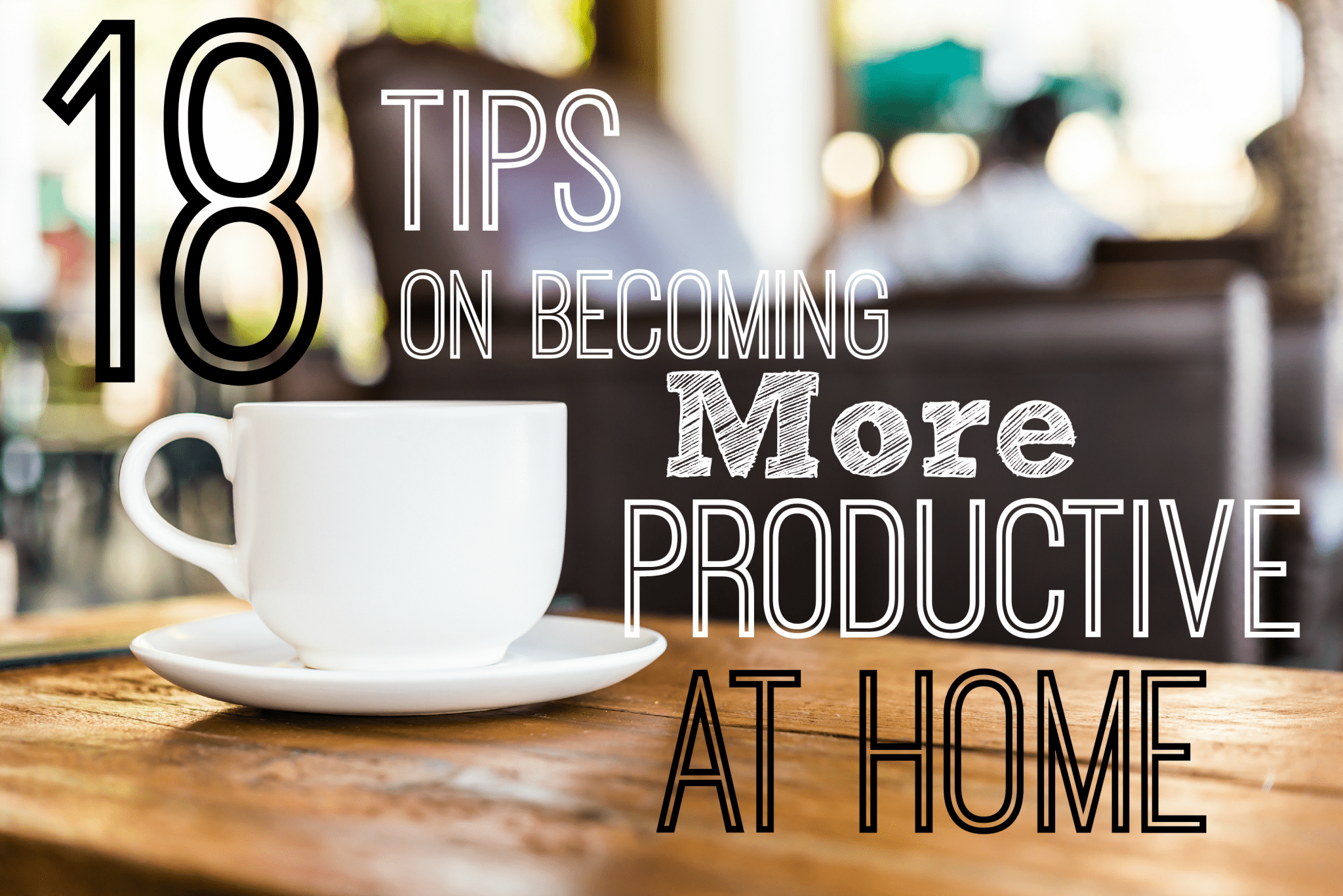 18 tips work at home improve productivity. Black Bedroom Furniture Sets. Home Design Ideas