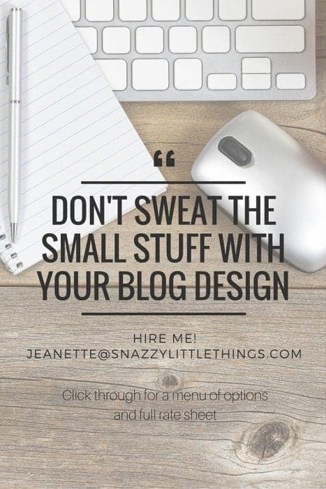 Don't Sweat the Small Stuff on Your Blog - Hire Me