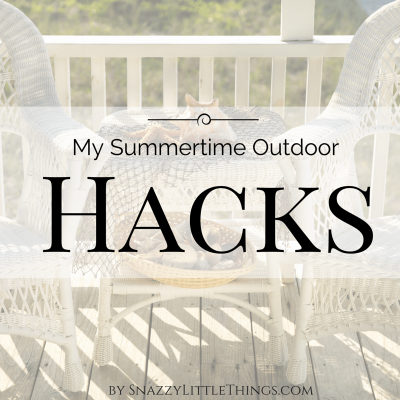 My Summertime Outdoor Hacks || by SnazzyLittleThings.com