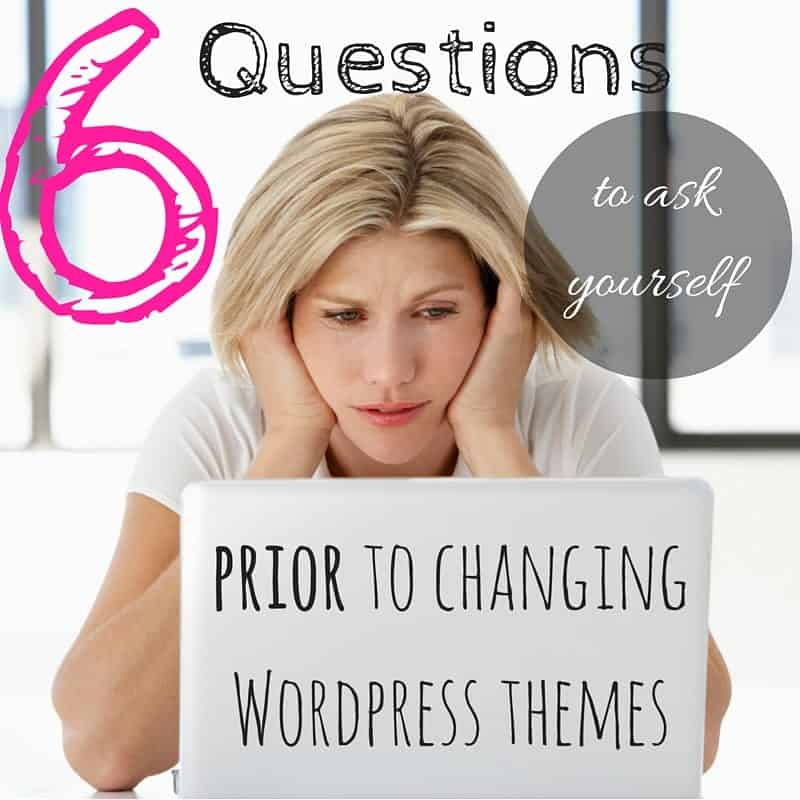 6 Questions WordPress Theme Changes