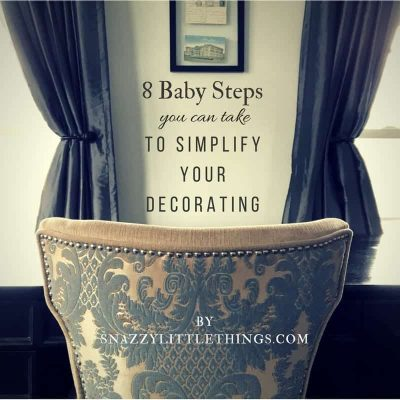 8 Baby Steps to Simplify Your Decor