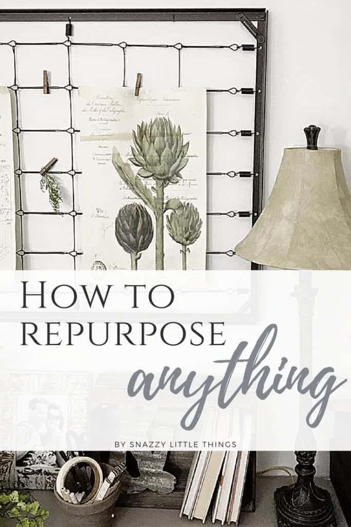 How to Repurpose Anything! A simple checklist to find the perfect items for your home.