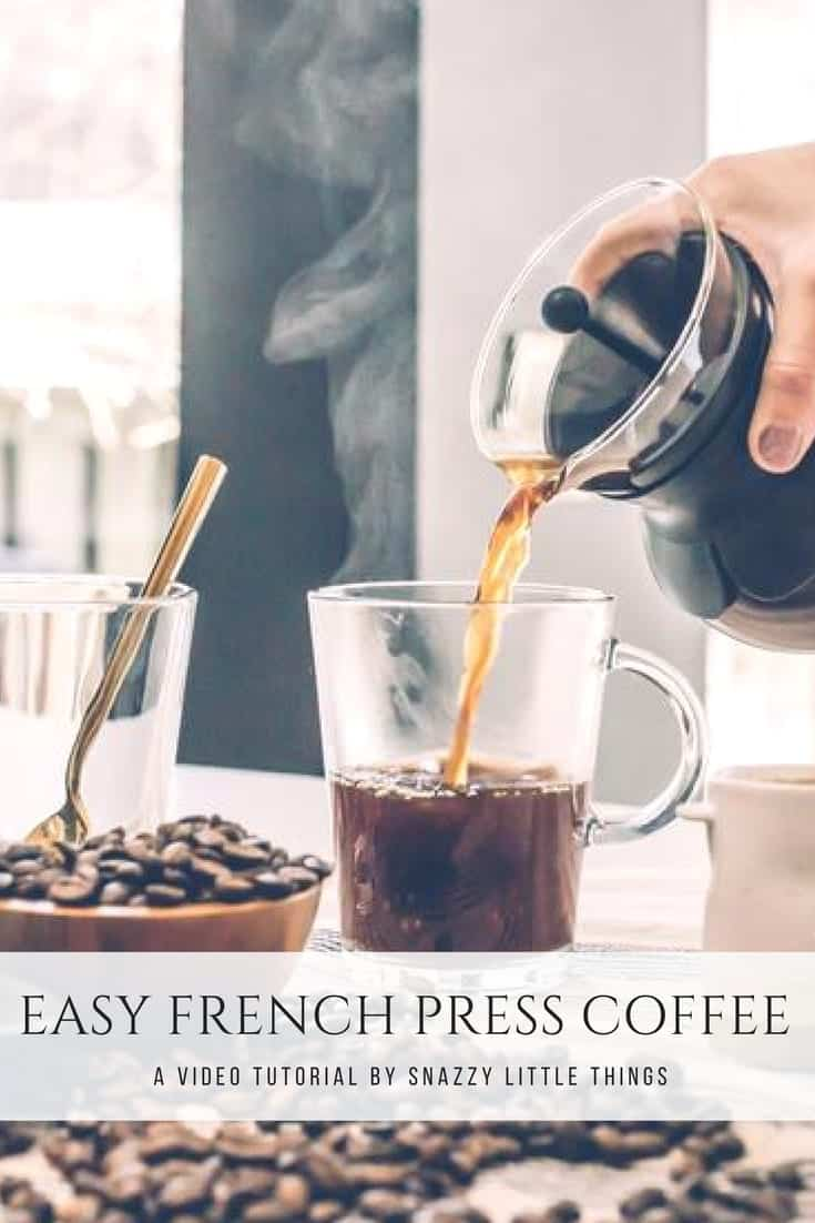 EASY FRENCH PRESS COFFEE VIDEO TUTORIAL BY SNAZZY LITTLE THINGS