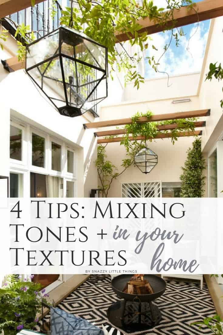4 Tips Mixing Tones and Textures in Your Home