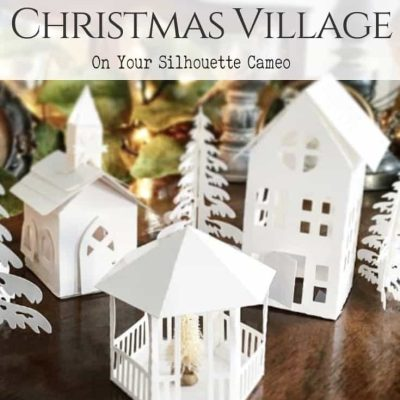 How to Make A DIY Paper Christmas Village on Your Silhouette Cameo