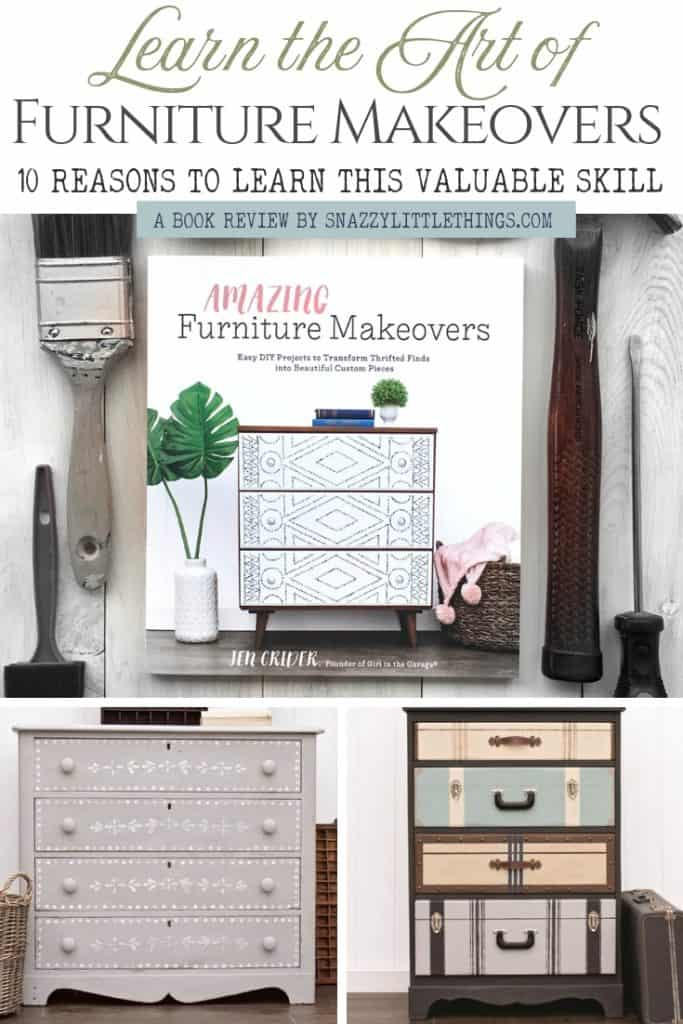 10 Reasons to Learn the Art of Furniture Makeovers Cover with three sample projects book review by SnazzyLittleThings.com